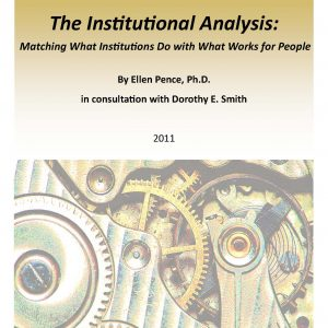 Institutional Analysis (I.A.): Matching What Institutions Do with What Works for People
